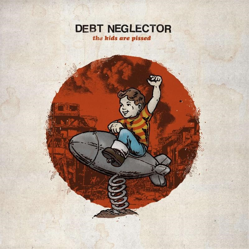 Debt Neglector The Kids Are Pissed Punk Rock Theory