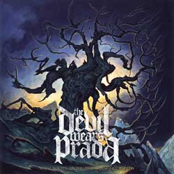 The Devil Wears Prada – With Roots Above And Branches Below