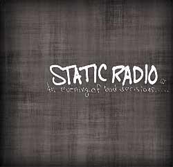 Static Radio NJ – An Evening Of Bad Decisions