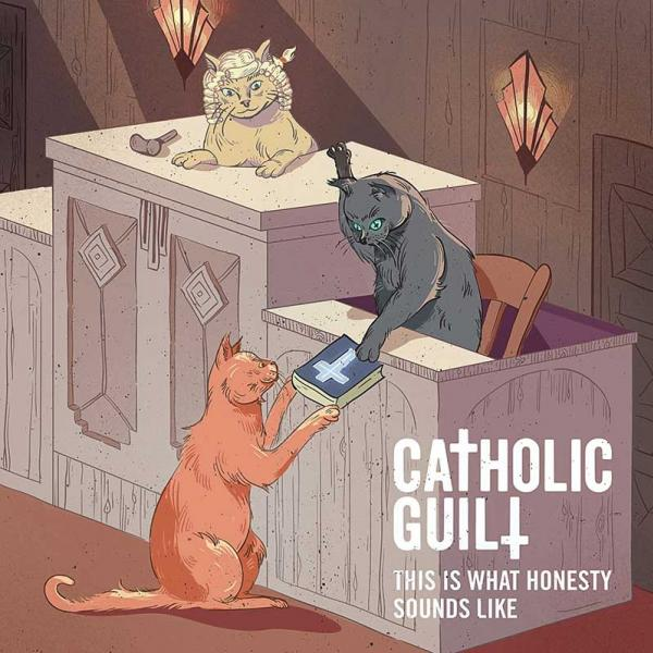 Catholic Guilt This Is What Honesty Sounds Like Punk Rock Theory