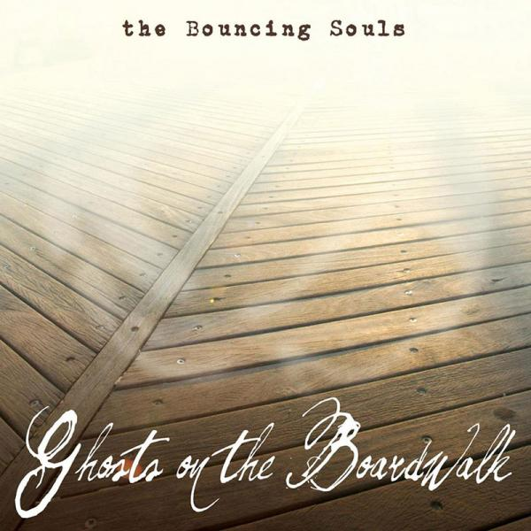 The Bouncing Souls - Ghosts On The Boardwalk
