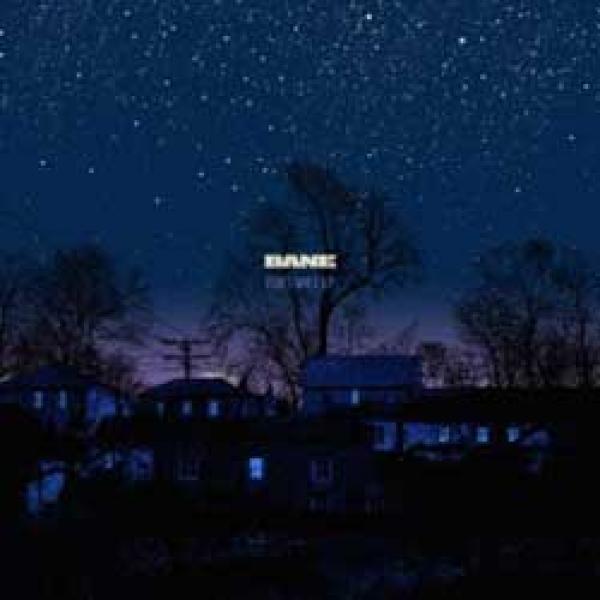 Bane – Don't Wait Up