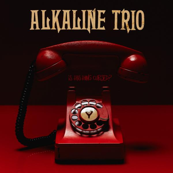 Alkaline Trio Is This Thing Cursed? Punk Rock Theory