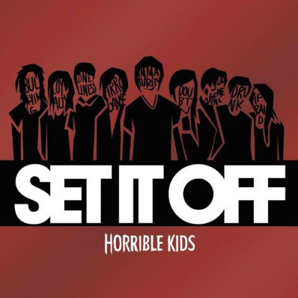 Set It Off - Horrible Kids