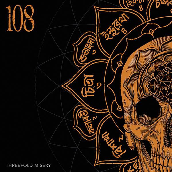 108 – Threefold Misery