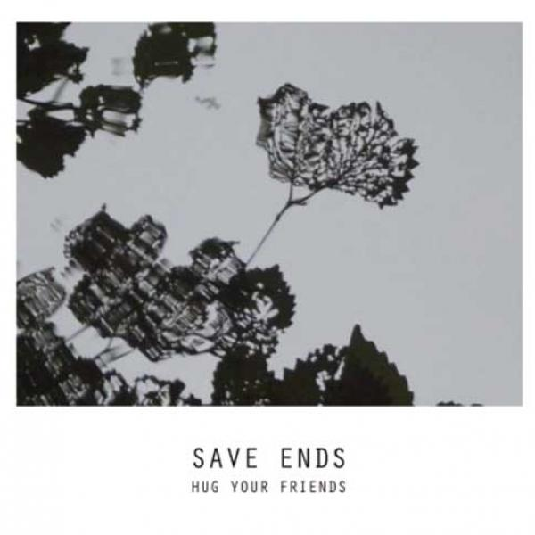 Save Ends – Hug Your Friends