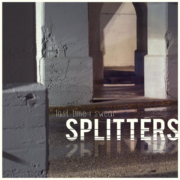 Splitters – Last Time I Swear