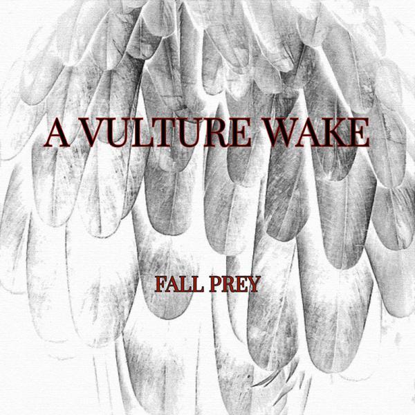 A Vulture Wake Fall Prey Punk Rock Theory