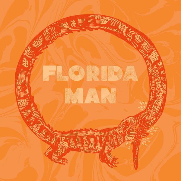 Florida Man - Florida Man