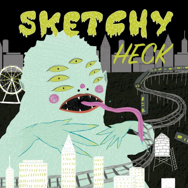 Sketchy - Heck