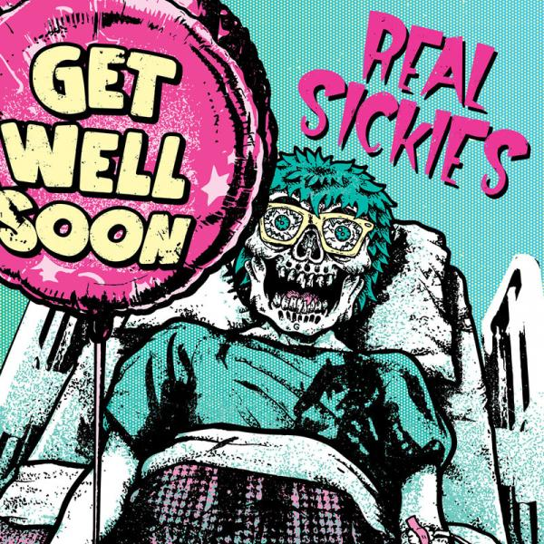 Real Sickies - Get Well Soon