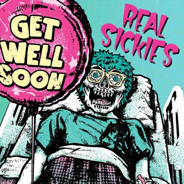 Real Sickies - Get Well Soon