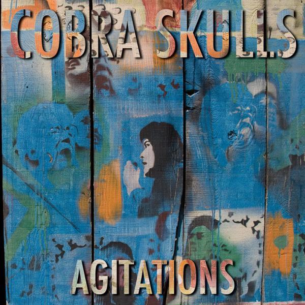 Cobra Skulls - Agitations