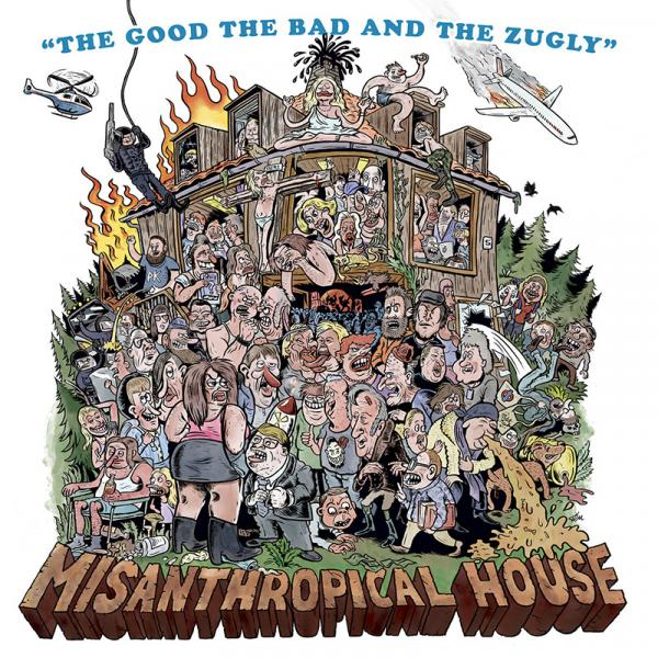 The Good, The Bad And The Zugly - Misanthropical House