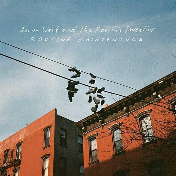 Aaron West & The Roaring Twenties Routine Maintenance Punk Rock Theory