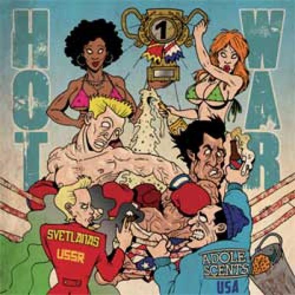 Adolescents / Svetlanas – Hot War