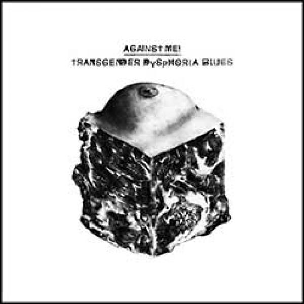 Against Me – Transgender Dysphoria Blues