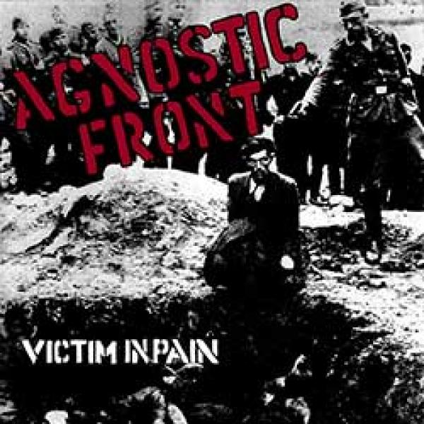 Agnostic Front – Victim In Pain