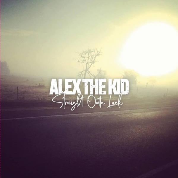 Alex The Kid Straight Outta Luck Punk Rock Theory
