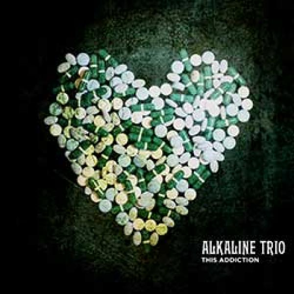 Alkaline Trio – This Addiction