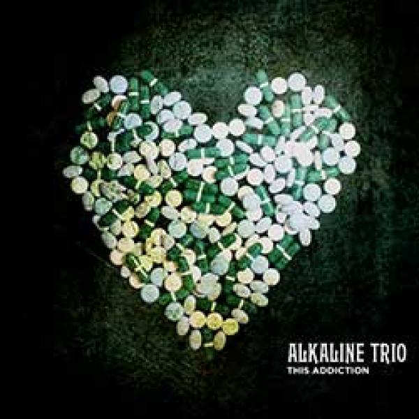 Alkaline Trio – This Addiction