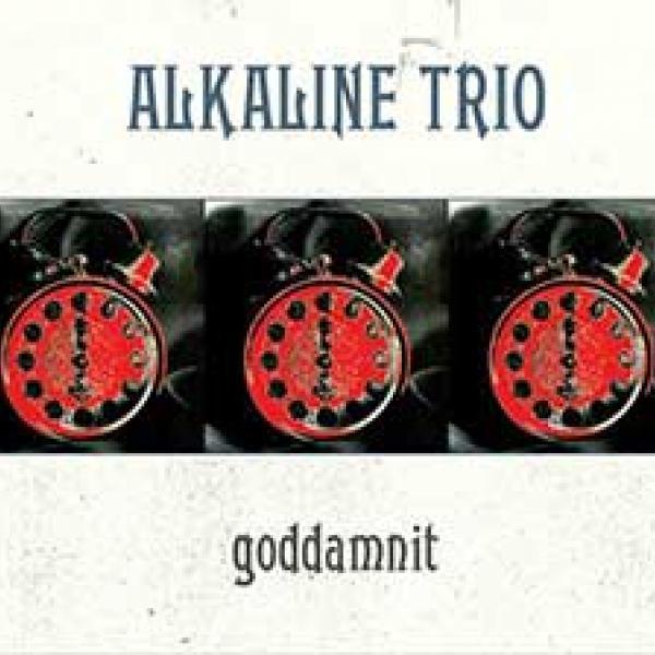 Alkaline Trio – Goddamnit Redux