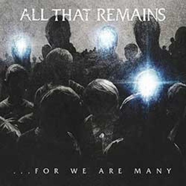 All That Remains – For We Are Many