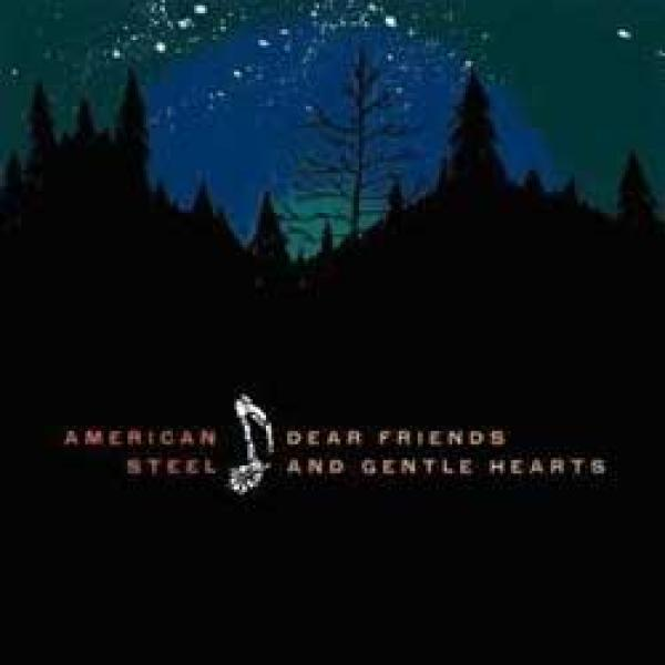 American Steel – Dear Friends And Gentle Hearts