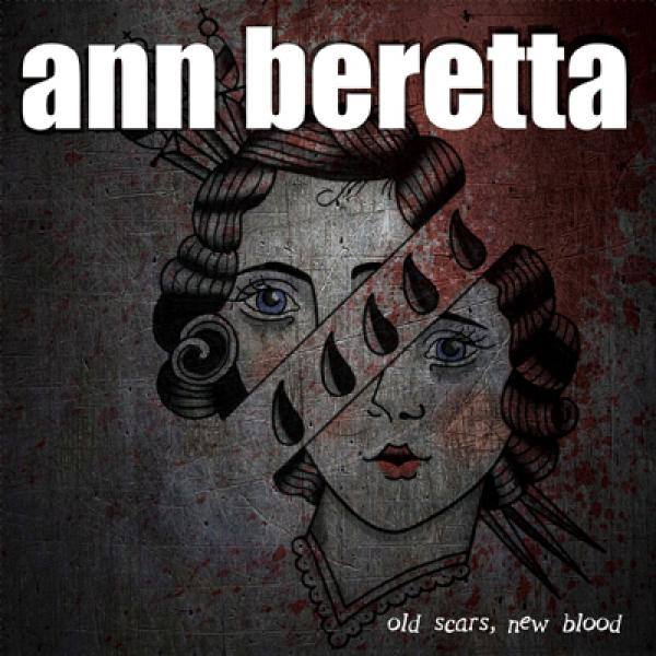 Ann Beretta Old Scars, New Blood