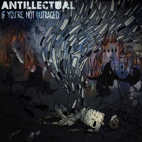 Antillectual release new single 'If You Are Not Outraged'