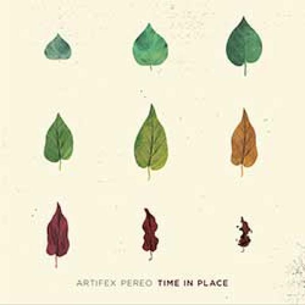 Artifex Pereo – Time In Place