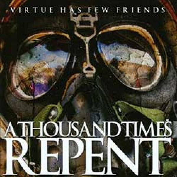 A Thousand Times Repent – Virtues Has Few Friends EP