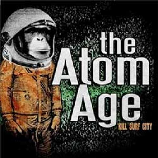 The Atom Age – Kill Surf City