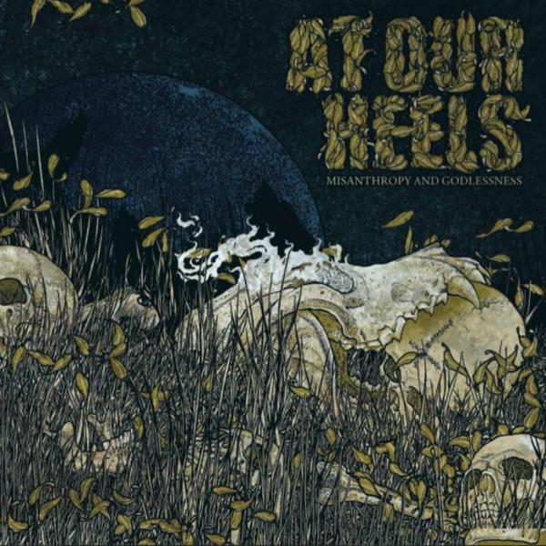 At Our Heels - Misanthropy And Godlessness