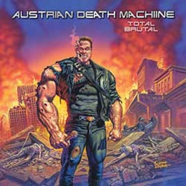 Austrian Death Machine – Total Brutal
