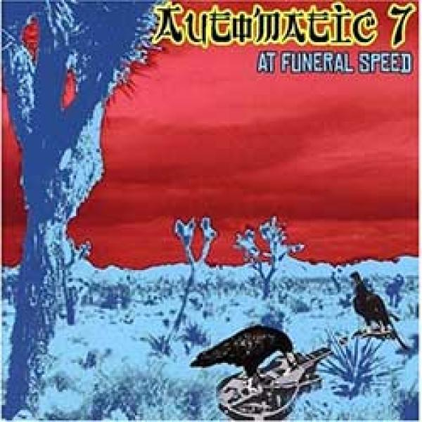 Automatic 7 – At Funeral Speed