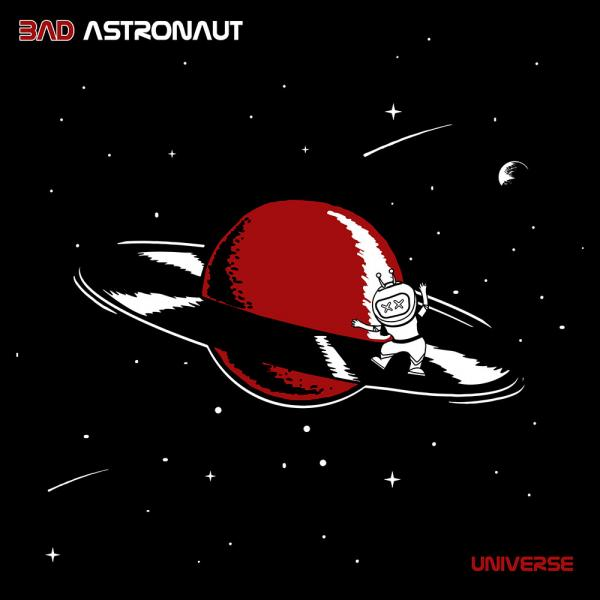 Bad Astronaut Universe Punk Rock Theory