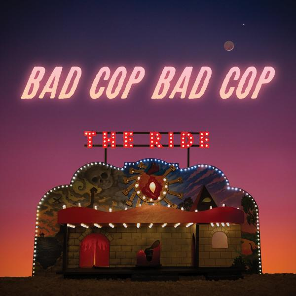Bad Cop/Bad Cop The Ride Punk Rock Theory