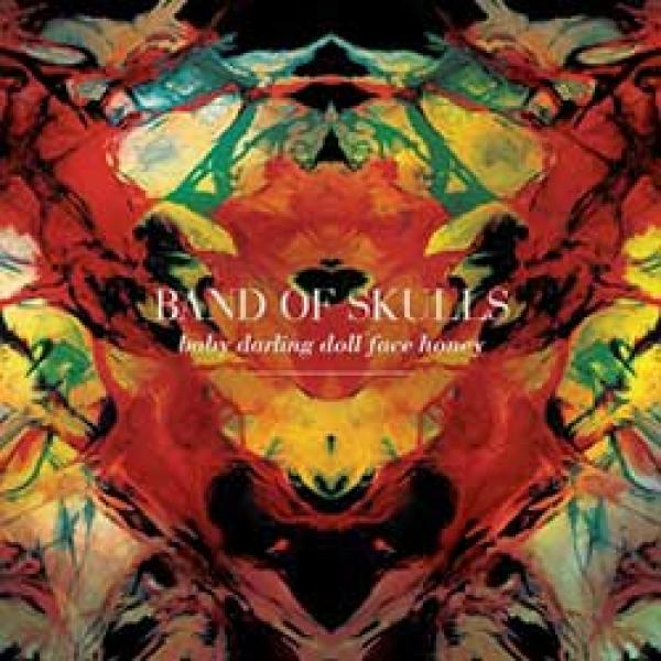Band Of Skulls – Baby Darling Doll Face Honey
