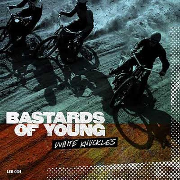 Bastards Of Young – White Knuckles