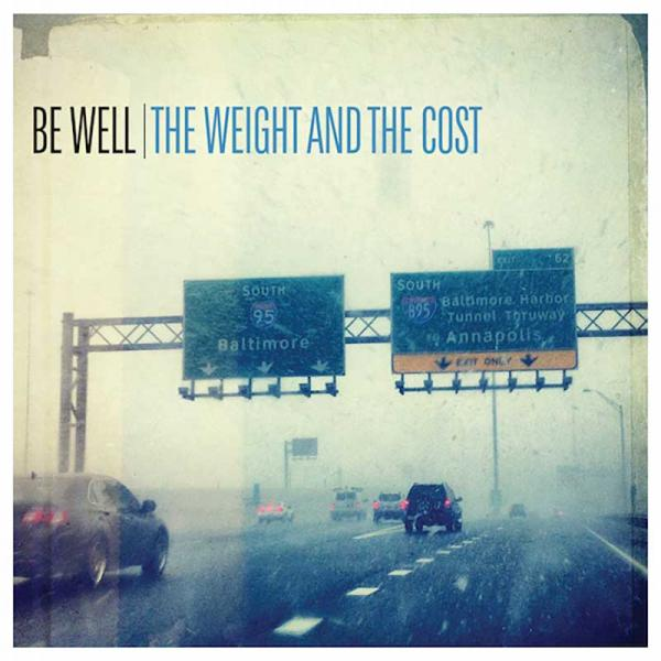 Be Well The Weight And The Cost Punk Rock Theory