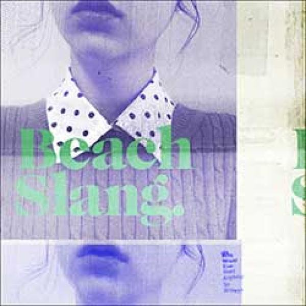 Beach Slang – Who Would Ever Want Anything So Broken?