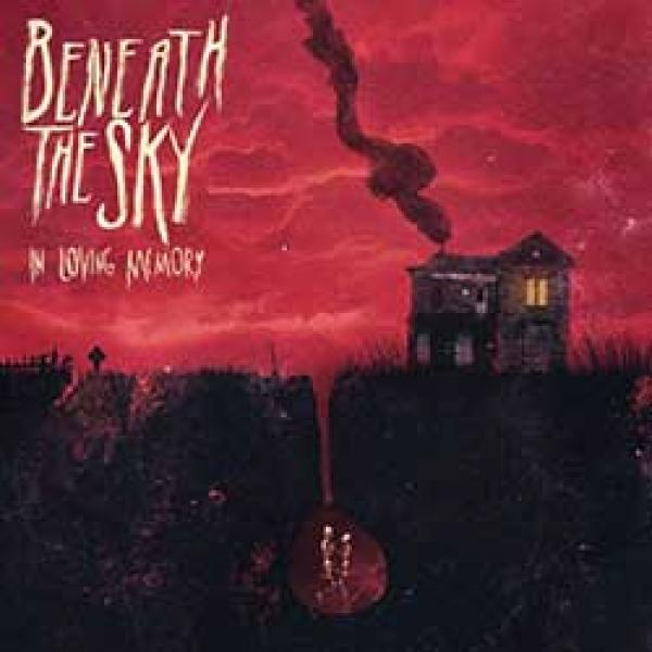 Beneath The Sky – In Loving Memory