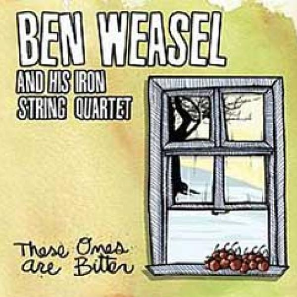 Ben Weasel – These Ones Are Bitter