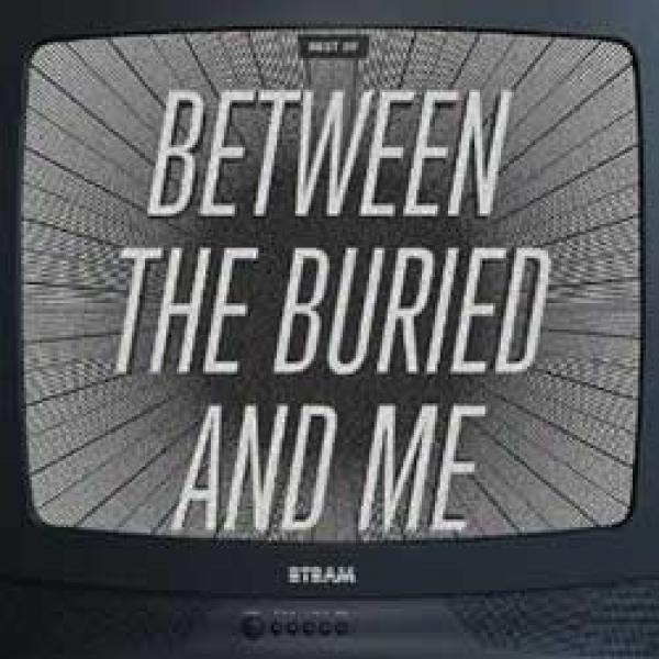 Between the buried and Me - Best of...