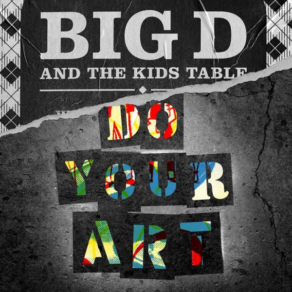Big D and the Kids Table Do Your Art Punk Rock Theory