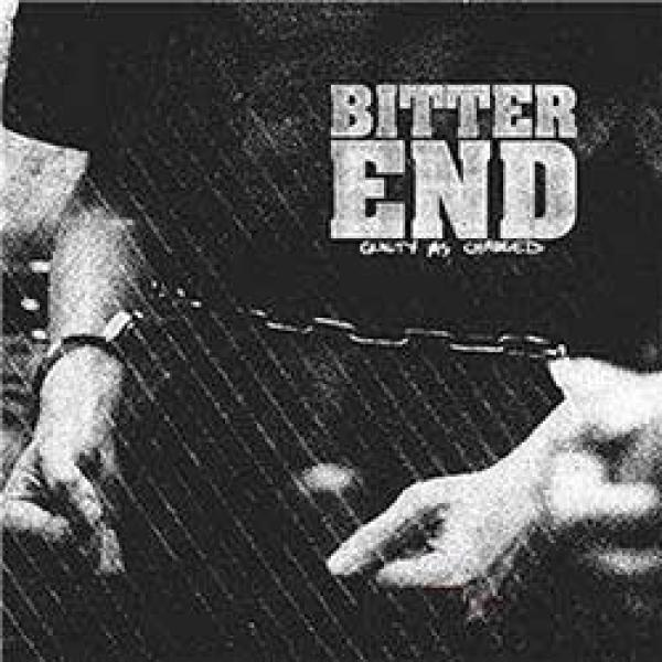The Bitter End – Guilty As Charged