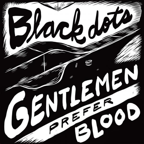 Black Dots / Gentlemen Prefer Blood split