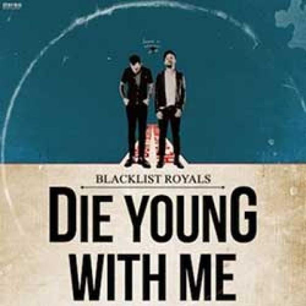 Blacklist Royals – Die Young With Me