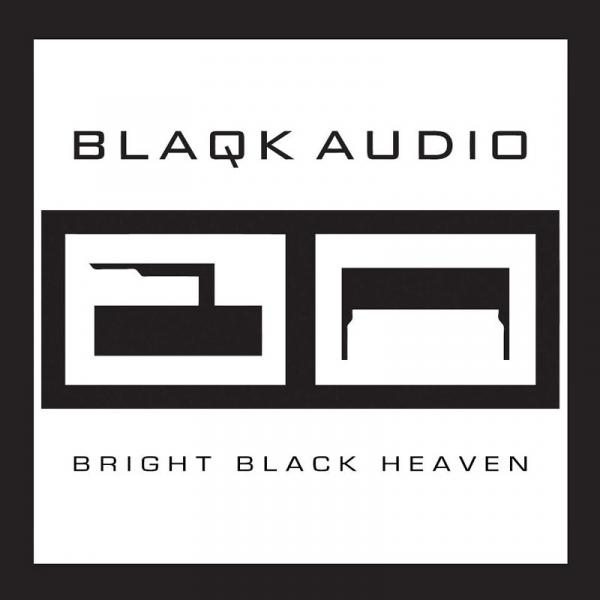 Blaqk Audio - Black Bright Heaven
